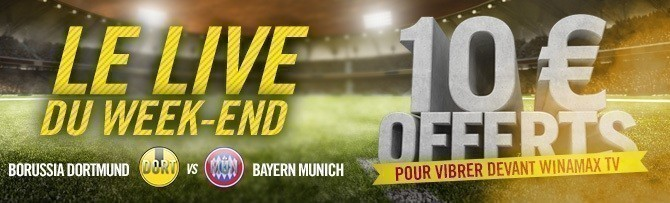 Promotion Winamax - Live du week-end - Dortmund Bayern