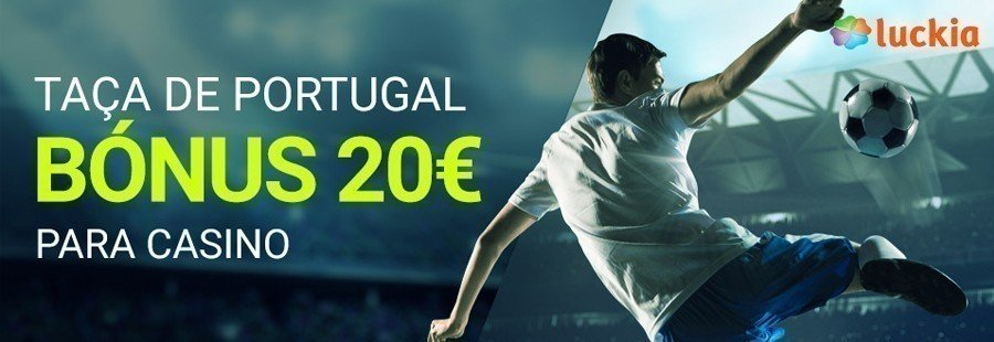 Luckia: Cashback 20€ na Taça de Portugal